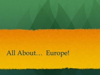 All About…  Europe!