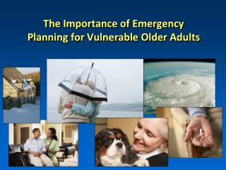 The Importance of Emergency Planning for Vulnerable Older Adults