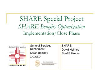 SHARE Special Project SHARE Benefits  Optimization Implementation/Close Phase