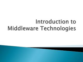 Introduction to Middleware Technologies