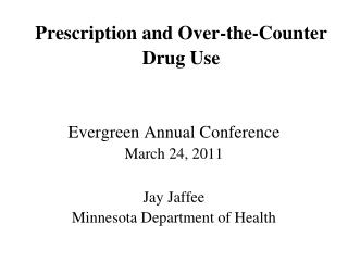 Prescription and Over-the-Counter Drug Use