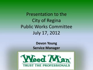 Presentation to the  City of Regina  Public Works Committee  July 17, 2012