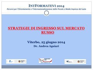 I NT F ORMATEVI 2014 Percorsi per l'Orientamento e l'Internazionalizzazione delle Piccole e Medie Imprese del Lazio