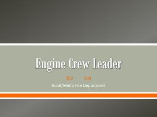 Engine Crew Leader