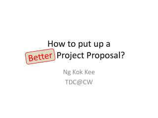 How to put up a  Good Project Proposal?