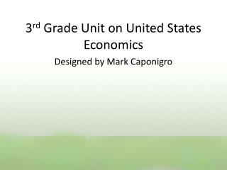 3 rd  Grade Unit on United States Economics