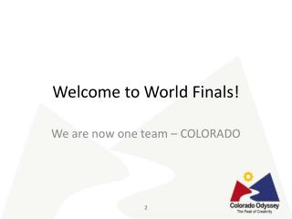 Welcome to World Finals!