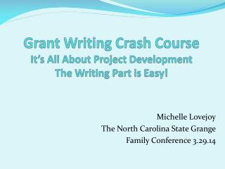 Grant Writing Crash Course It's All About Project Development  The Writing Part is Easy!