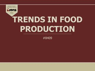 TRENDS IN FOOD PRODUCTION