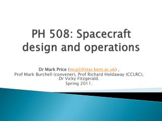 PH 508: Spacecraft design and operations