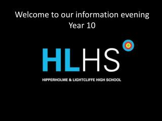 Welcome to our information evening Year 10
