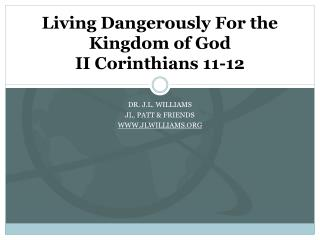 Living Dangerously For the Kingdom of God II Corinthians 11-12