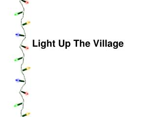 Light Up The Village