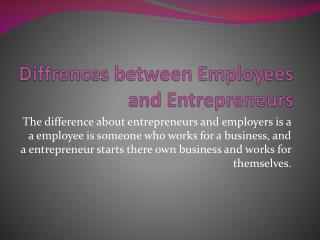 Diffrences between Employees and Entrepreneurs