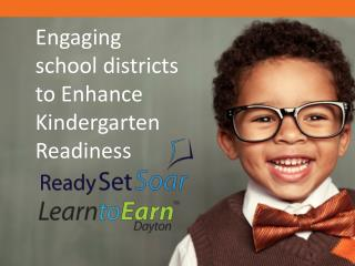 Engaging school districts to Enhance Kindergarten Readiness