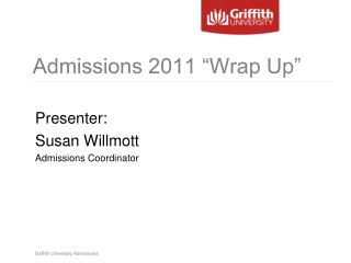 "Admissions 2011 ""Wrap Up"""