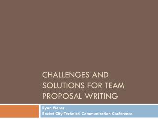 Challenges and Solutions for Team Proposal Writing