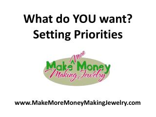 What do YOU want? Setting Priorities