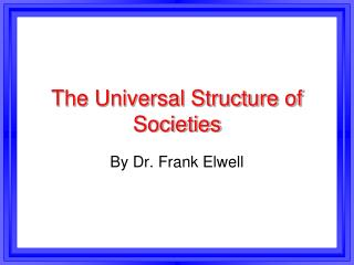The Universal Structure of Societies