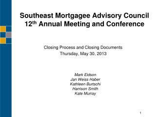 Southeast Mortgagee Advisory Council 12 th  Annual Meeting and Conference