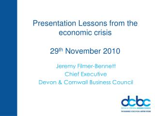 Presentation Lessons from the economic crisis 29 th  November 2010