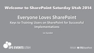 Everyone Loves SharePoint Keys to Training Users on SharePoint for Successful Implementations