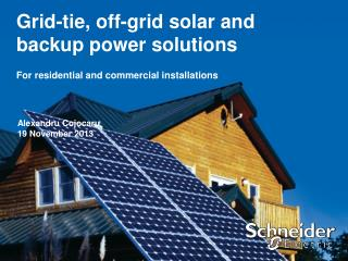 Grid-tie, off-grid solar and backup power solutions