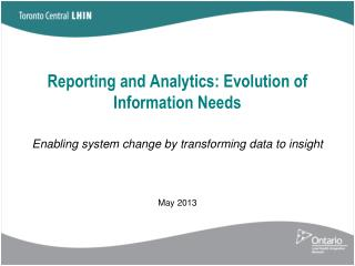 Reporting and Analytics: Evolution of Information Needs Enabling system change by transforming data to  insight