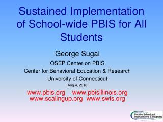 Sustained Implementation of School-wide PBIS for All Students