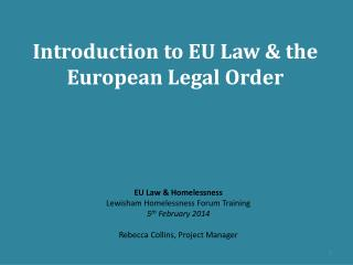 Introduction to EU Law & the European Legal  Order