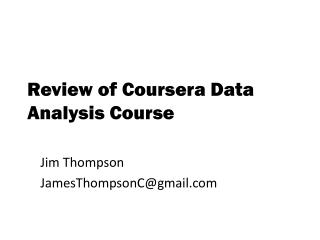 Review of  Coursera  Data Analysis Course