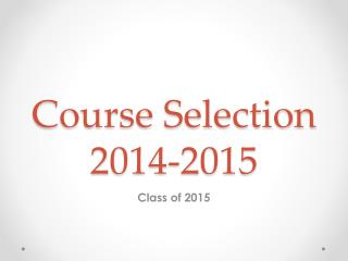 Course Selection 2014-2015
