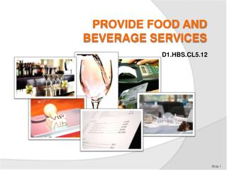 PROVIDE FOOD AND BEVERAGE SERVICES