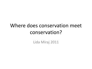 Where does conservation meet conservation?