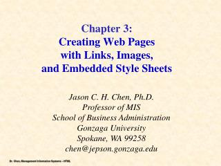 Chapter 3: Creating Web Pages  with Links, Images,  and Embedded Style Sheets