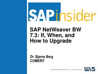 SAP NetWeaver BW 7.3: If, When, and How to Upgrade