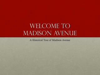 Welcome to  Madison Avenue