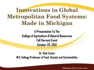 Innovations  in Global Metropolitan Food Systems: Made  in Michigan
