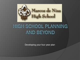 High school planning  and beyond