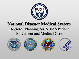 National Disaster Medical System Regional Planning for NDMS Patient Movement and Medical Care