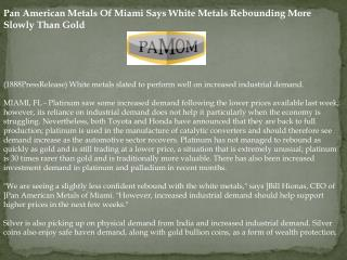 pan american metals of miami says white metals rebounding mo