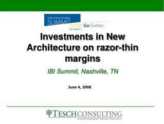 Investments in New Architecture on razor-thin margins IBI Summit, Nashville, TN
