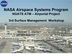 nasa airspace systems program ngats atm   airportal project   3rd surface management  workshop