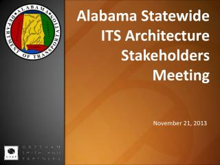 Alabama Statewide ITS Architecture  Stakeholders Meeting