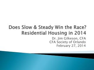 Does Slow & Steady Win the Race? Residential Housing in 2014