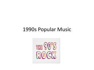 1990s Popular Music