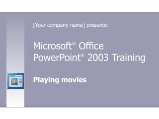 Microsoft ®  Office  PowerPoint ®  2003 Training