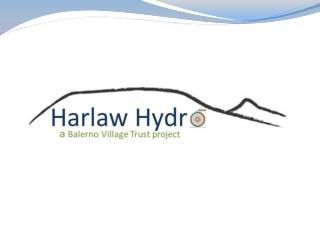 OBJECTIVE To raise £313,000 through a share offering, low interest loans and gift aid to fund a community hydro scheme