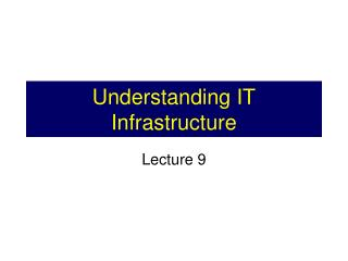 Understanding  IT Infrastructure