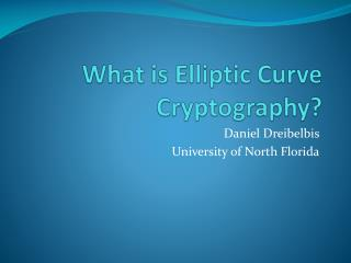 What is Elliptic Curve Cryptography?